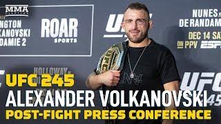 UFC 245: Alexander Volkanovski Post-Fight Press Conference - MMA Fighting