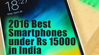 2016 Best Smartphones under Rs 15000 in India