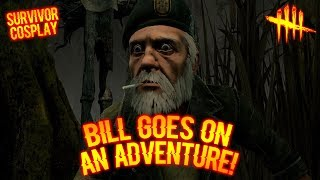 BILL GOES ON AN ADVENTURE! - Survivor Cosplay - Dead By Daylight