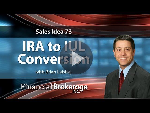 Sales Idea 73 - IRA to IUL Conversion