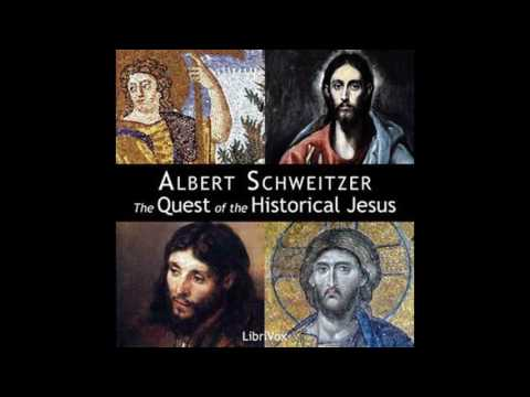Quest of the Historical Jesus part 3 by Albert Schweitzer #a