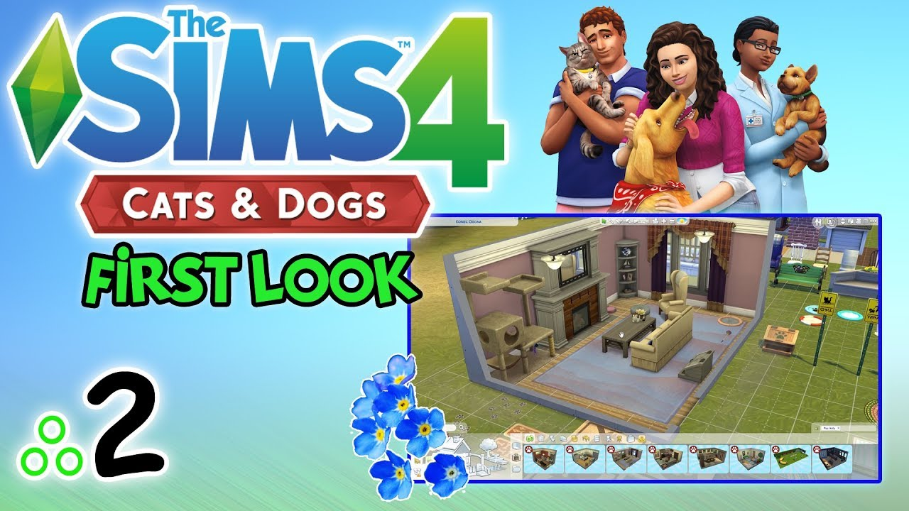 """First Look #76: The Sims 4: Psy i Koty odc. 2 – """"Budowanie/Kupowanie"""" [PL]"""