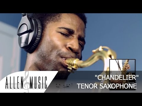 Sia - Chandelier - Tenor Sax Cover - Allen Music (With Sheet Music)