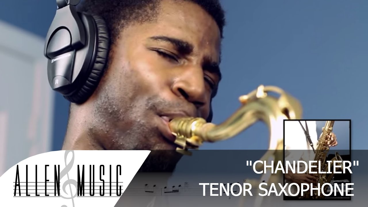 Sia Chandelier Tenor Sax Cover Allen Music With Sheet You