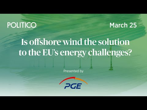 Is offshore wind the solution to the EU's energy challenges | POLITICO Events