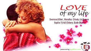 Love of My Life    -  Nigerian Nollywood Movie