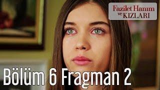 Fazilet Hanım ve Kızları 6. Bölüm 2. Fragman