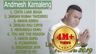 10 Lagu Terbaik ANDMESH KAMALENG [ Full Album ] Lagu Indonesia Terbaru 2019 Terpopuler Saat Ini