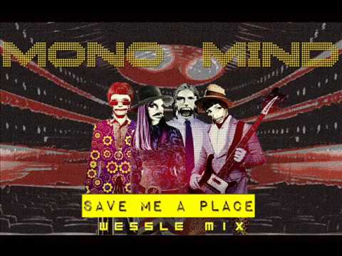 Mono Mind Save Me A Place wessle mix 2017