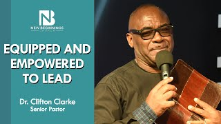 EQUIPPED AND EMPOWERED TO LEAD - Dr. Clifton Clarke | March 14