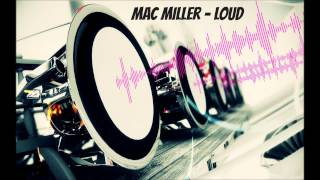 Mac Miller - Loud Bass Boosted (HD)