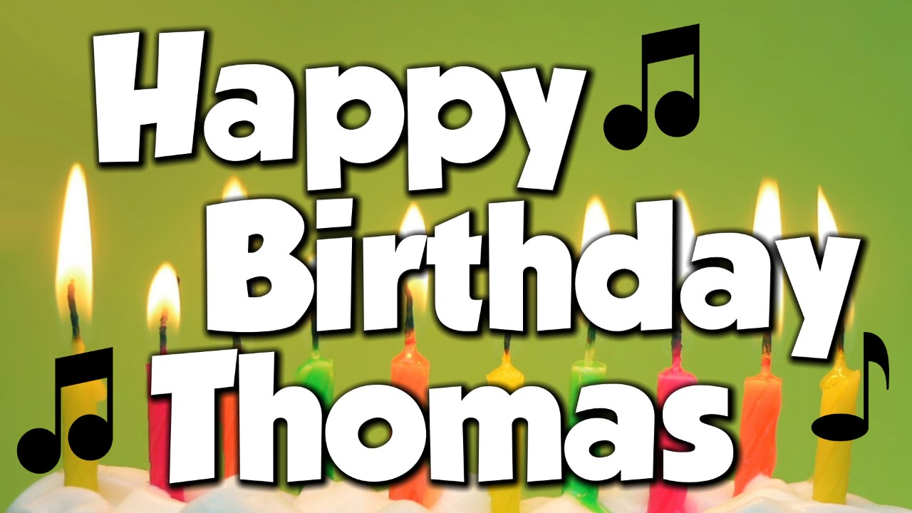Happy Birthday Thomas! A Happy Birthday Song! - YouTube