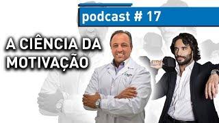 Gambar cover A CIÊNCIA DA MOTIVAÇÃO - Dr. Alexandre Machado | PODCAST #17