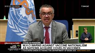 COVID-19 Pandemic | WHO warns against vaccine nationalism as nations acquire COVID-19 vaccines