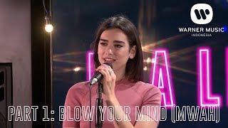 Download [INTIMATE PERFORMANCE - DUA LIPA] PART 1: BLOW YOUR MIND (MWAH)
