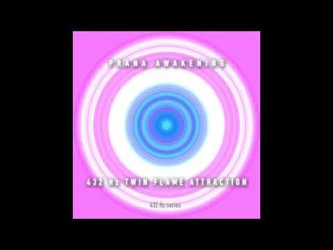 Prana Awakening - 432 Hz Twin flame attraction