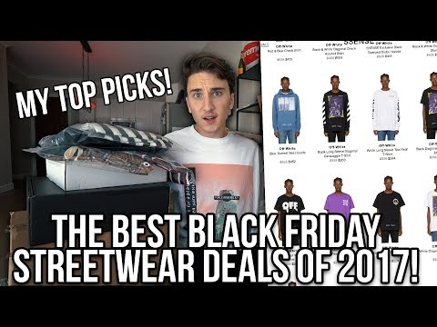 THE BEST STREETWEAR BLACK FRIDAY DEALS OF 2017!