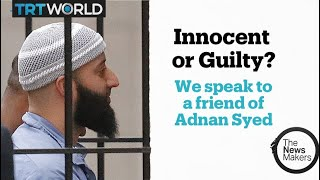Is Serial podcast's Adnan Syed innocent or guilty? We speak to his friend Rabia Chaudhry