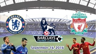 chelsea vs liverpool 1 2 all goals highlights   cuplikan gol 16 09 2016   epl 2016 2017 hd