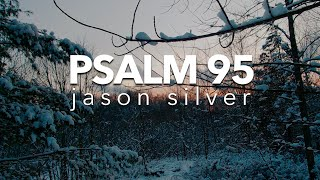 🎤 Psalm 95 Song