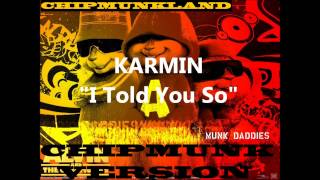 Karmin- I Told You So Chipmunk Version