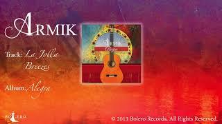 Armik –La Jolla Breezes - Official – Nouveau Flamenco, Spanish Guitar