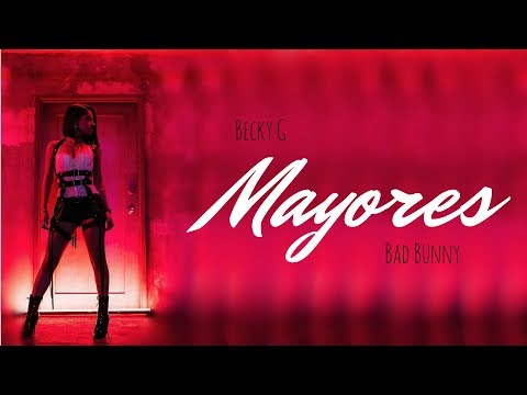 Becky G Feat. Bad Bunny - Mayores (Letra)