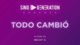 Becky G - Todo cambió - Sing Generation Karaoke