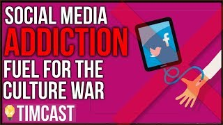 Social Media Addiction Is Escalating The Culture War BY DESIGN