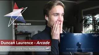 Reaction  Duncan Laurence - Arcade The Netherlands Eurovision 2019