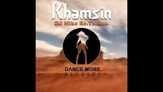 DJ Mike Re.To.Sna. - Khamsin (Radio Edit)  [Dance More Records] [4/2013]