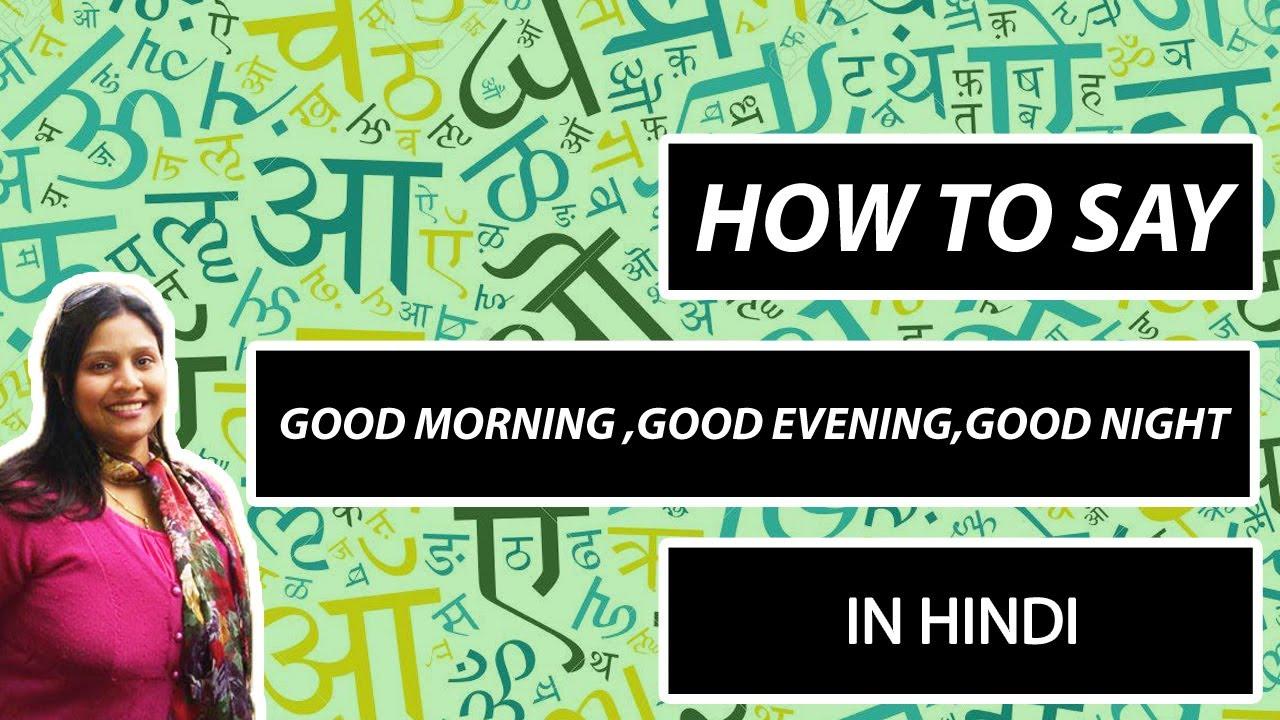 Good Morning In Hindigood Evening In Hindigood Night In Hindi