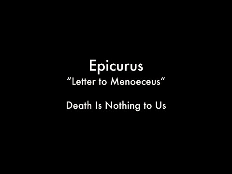 Death Is Nothing to Us (Epicurus - Letter to Menoeceus)