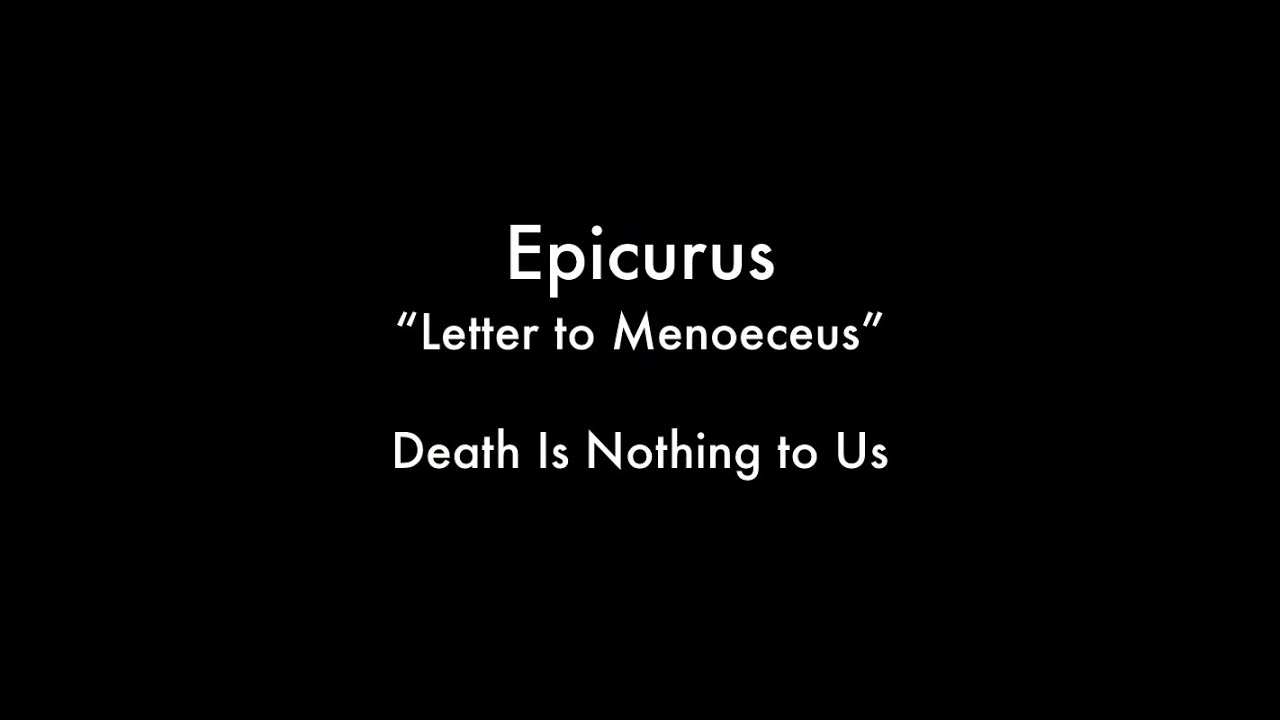epicurus letter to menoeceus Epicurus wrote affectionate letters to his followers, who included women, slaves  and  in epicurus' letter to menoeceus section 132 we see that virtue and.