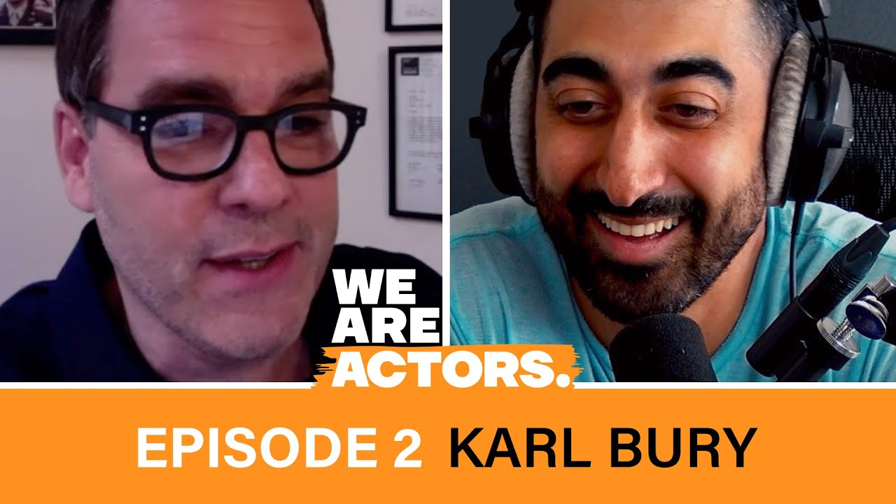 We Are Actors Podcast - Episode 2 with Karl Bury
