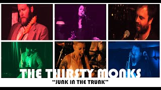 """The Thirsty Monks """"Junk in the Trunk"""" REDUX"""