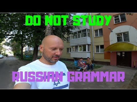 Do Not Study Russian Grammar!