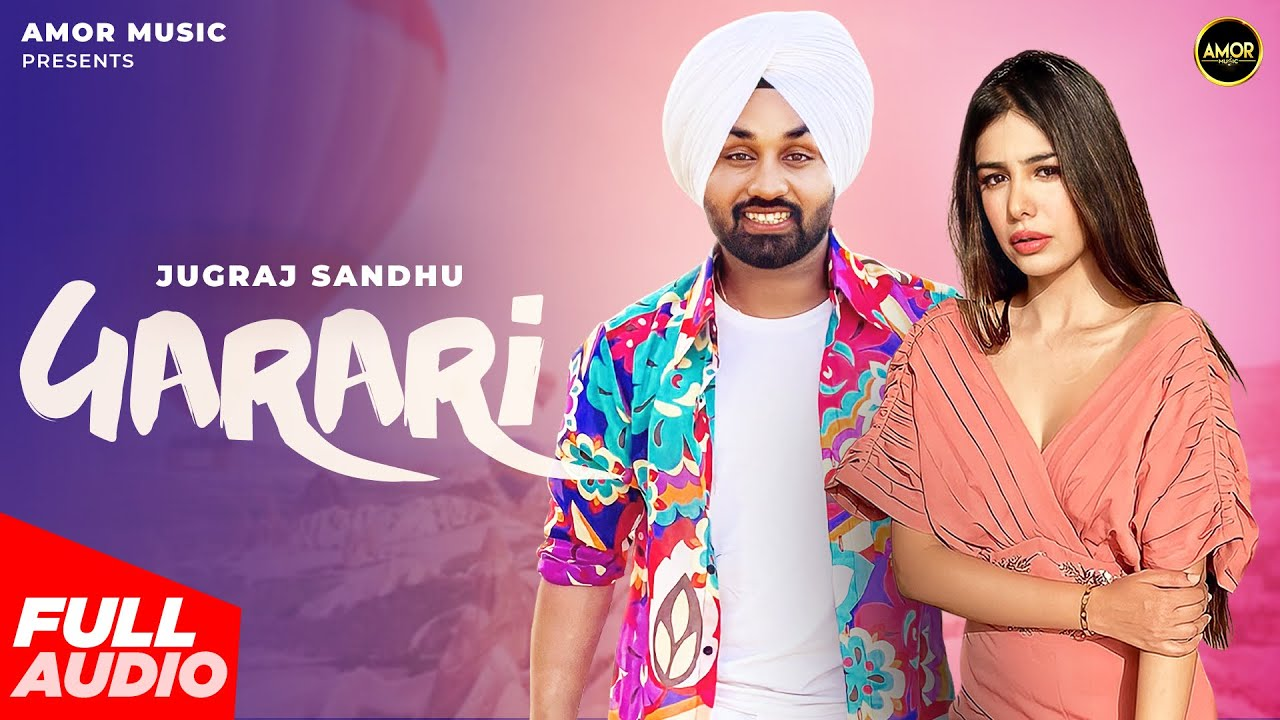 New Punjabi Songs 2021 | Garari - Jugraj Sandhu | Guri | The Boss | Latest Punjabi Songs 2021 | Amor