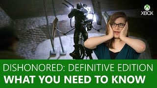 Dishonored Definitive Edition | What You Need To Know | Xbox On