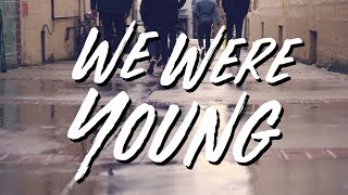 Cityscapes - We Were Young [Official Music Video] thumbnail