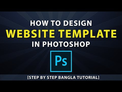 How To Design Website Template In Photoshop [Step By Step Bangla Tutorial]