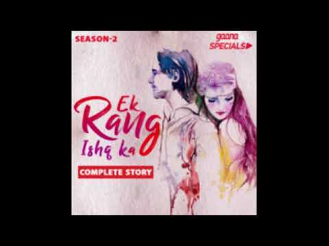 ek rang ishq kaseason 2episode 3youtube