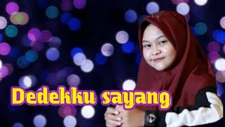 Download DEDEKKU SAYANG || Lirik lagu || Ft.luvia Cover Dimas gepenk Mp3
