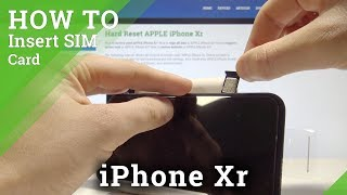 How to Install SIM in iPhone Xr - Insert Nano SIM Card Tutorial