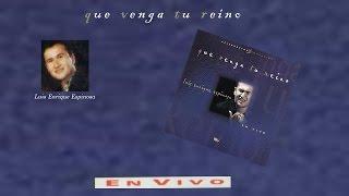 Luis Enrique Espinosa- Que Venga Tu Reino (completo) (2000)