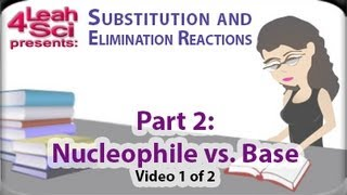 Nucleophile and Base Analysis (vid 1 of 2) for Substitution and Elimination Reactions by Leah4sci