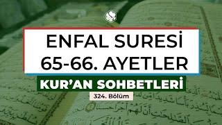 Kur'an Sohbetleri | ENFAL SURESİ 65-66. AYETLER