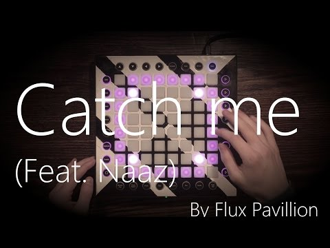 Catch Me - Flux Pavillion (Feat.Naaz) [Launchpad Pro cover + Project file]