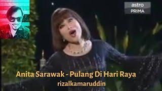 Anita Sarawak - Pulang Di Hari Raya