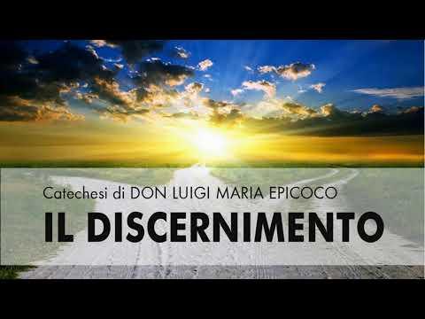 Don Luigi Maria Epicoco - Il Discernimento